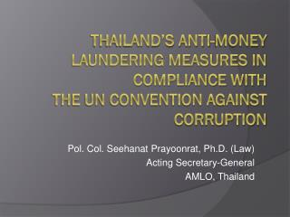 Thailand's Anti-Money Laundering Measures in Compliance with  the UN Convention against Corruption