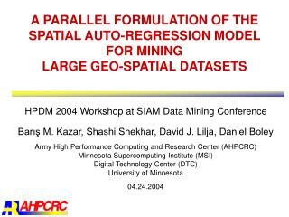 A PARALLEL FORMULATION OF THE SPATIAL AUTO-REGRESSION MODEL FOR MINING  LARGE GEO-SPATIAL DATASETS