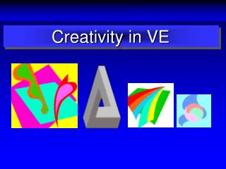 Creativity in VE