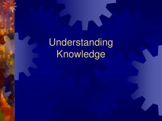 Understanding  Knowledge