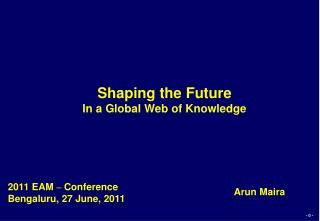 Shaping the Future  In a Global Web of Knowledge