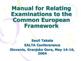 Manual for Relating Examinations to the Common European Framework