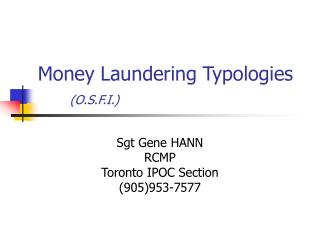 Money Laundering Typologies	 (O.S.F.I.)