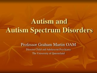 Autism and Autism Spectrum Disorders