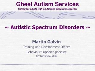 ~ Autistic Spectrum Disorders ~