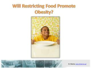 Will Restricting Food Promote Obesity?