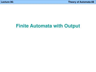 Finite Automata with Output