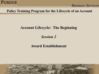 Account Lifecycle: The Beginning Session 2 Award Establishment