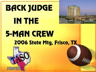 BACK JUDGE     IN THE  5-MAN CREW