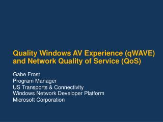 Quality Windows AV Experience qWAVE and Network Quality of Service QoS