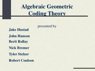 Algebraic Geometric Coding Theory presented by