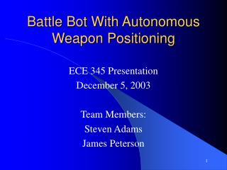 Battle Bot With Autonomous Weapon Positioning
