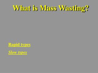 What is Mass Wasting?