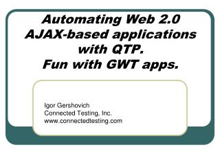 Automating Web 2.0 AJAX-based applications with QTP. Fun with GWT apps.