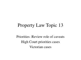 Property Law Topic 13
