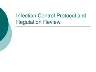 Infection Control Protocol and Regulation Review