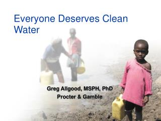 Everyone Deserves Clean Water