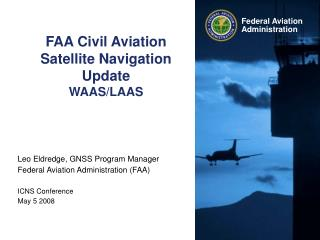 FAA Civil Aviation Satellite Navigation Update WAAS/LAAS