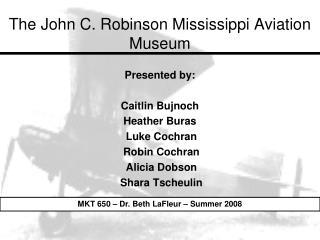 The John C. Robinson Mississippi Aviation Museum