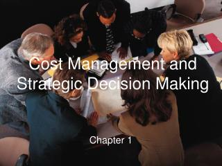 Cost Management and Strategic Decision Making