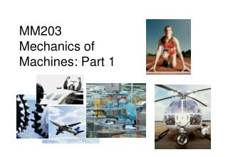 MM203 Mechanics of Machines: Part 1