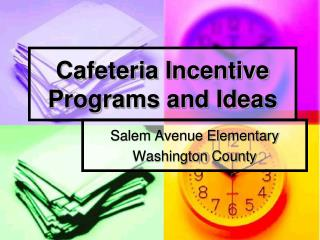 Cafeteria Incentive Programs and Ideas