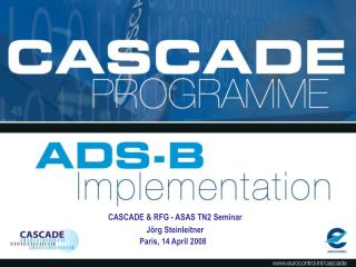 CASCADE From Concept to Implementation