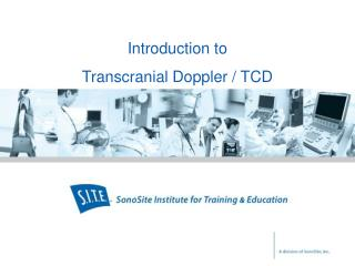 Introduction to  Transcranial Doppler / TCD