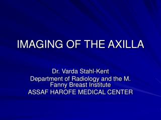 IMAGING OF THE AXILLA