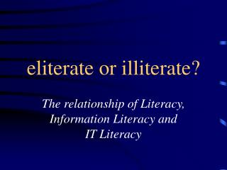 eliterate or illiterate?