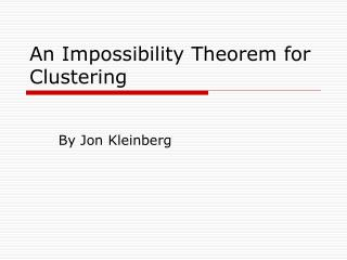 An Impossibility Theorem for Clustering