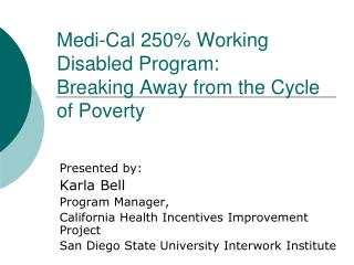 Medi-Cal 250% Working Disabled Program:  Breaking Away from the Cycle of Poverty