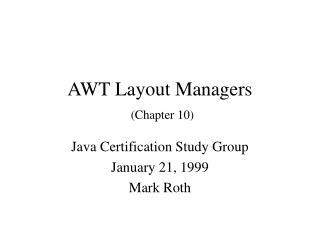 AWT Layout Managers  Chapter 10