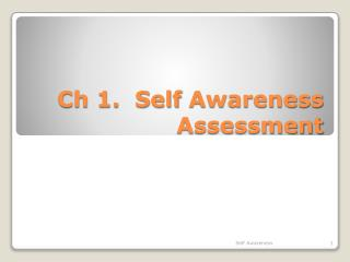 Ch 1.  Self  Awareness Assessment