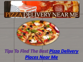 Pizza Delivery Places Near Me