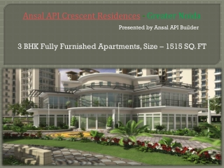 Ansal API Crescent Residences Greater Noida Property