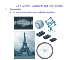 Ch 4 Lecture 1 Symmetry and Point Groups