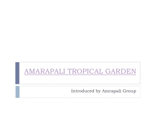 Amrapali Tropical Garden - Opulent experience with natural b