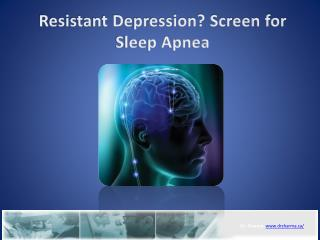 Resistant Depression? Screen for Sleep Apnea