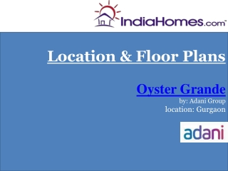 Property in Gurgaon - Oyster Grande by Adani Group