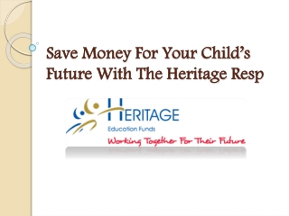 Save Money For Your Child's Future With The Heritage Resp