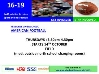 REDBORNE UPPER SCHOOL  AMERICAN FOOTBALL THURSDAYS : 3.30pm-4.30pm STARTS 14 TH  OCTOBER FIELD  (meet outside north scho