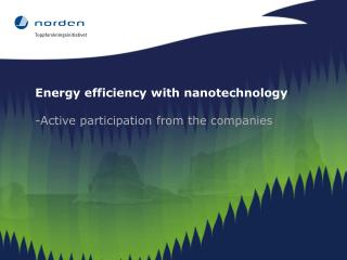 Energy efficiency with nanotechnology Active participation from the companies