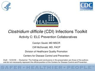 Clostridium difficile  (CDI) Infections Toolkit Activity C: ELC Prevention Collaboratives
