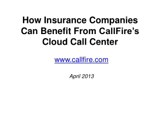 How Insurance Companies Can Benefit From CallFire's Cloud Ca