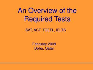 An Overview of the Required Tests