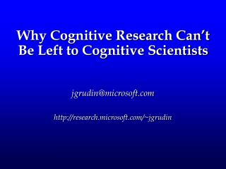 Why Cognitive Research Can't Be Left to Cognitive Scientists
