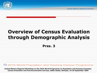 Overview of Census Evaluation through Demographic Analysis Pres. 3