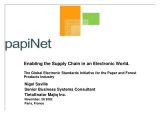 Enabling the Supply Chain in an Electronic World.  The Global Electronic Standards Initiative for the Paper and Forest P