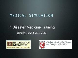 In Disaster Medicine Training Charles Stewart MD EMDM